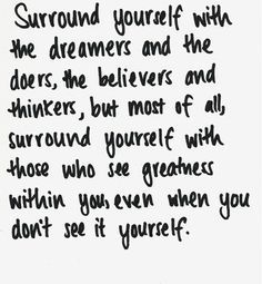 The dreamers and doers.