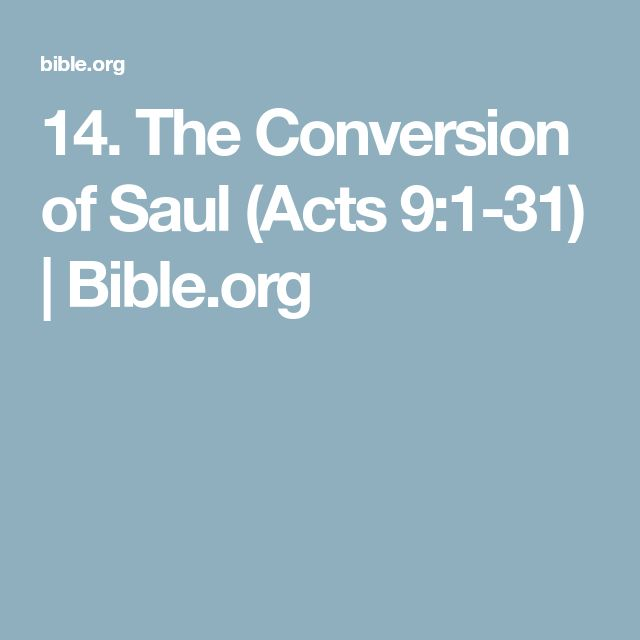 14. The Conversion of Saul (Acts 9:1-31) | Bible.org