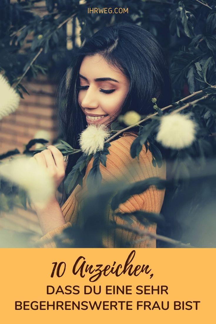10 Anzeichen, Dass Du Eine Sehr Begehrenswerte Frau Bist