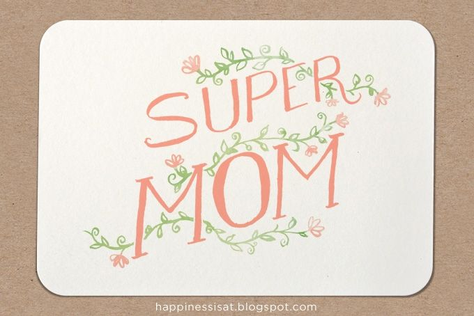 """Super Mom"" Mother's Day card by Happiness is..."