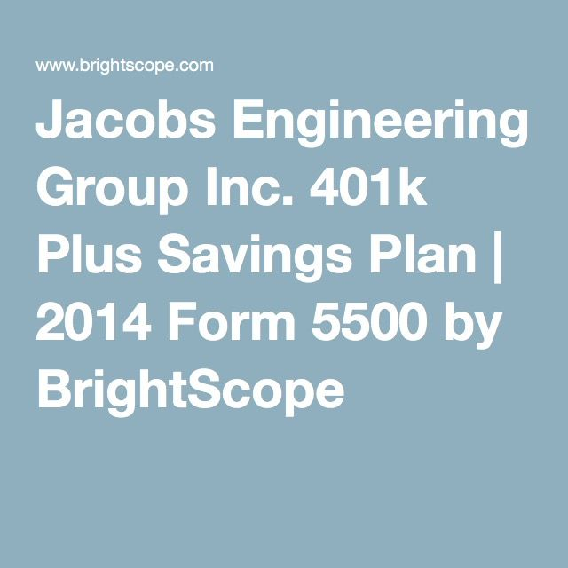 Jacobs Engineering Group Inc. 401k Plus Savings Plan | 2014 Form 5500 by BrightScope