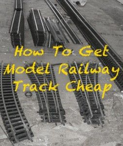 How to get model railway track cheap