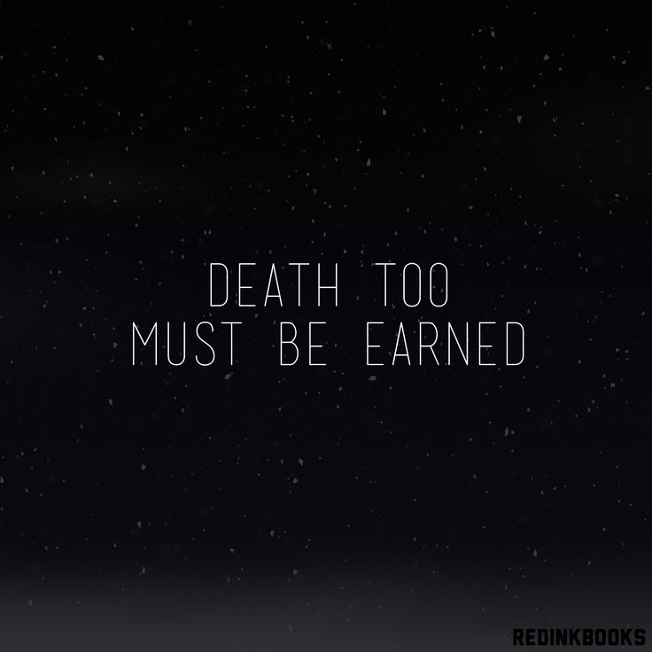 Death too must be earned.