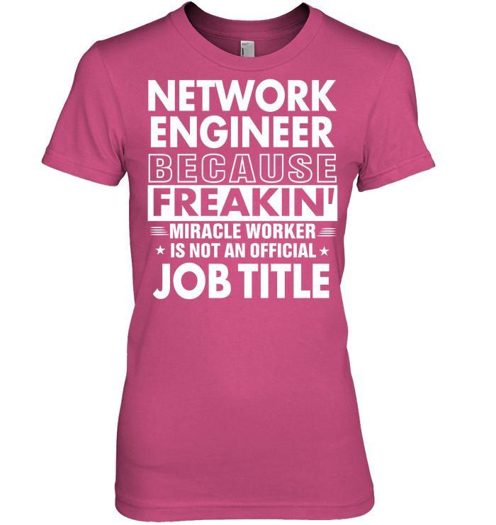 Network Engineer Because Freakinu0027 Miracle Worker Job