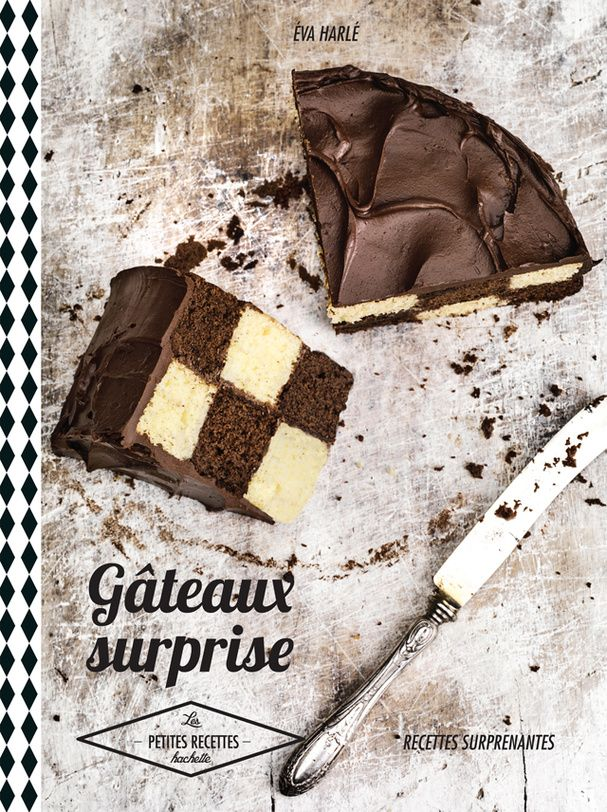 """""""Gâteaux surprise"""" d'Eva Harlé"""