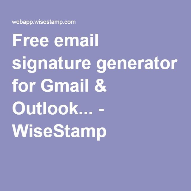 Free email signature generator for Gmail & Outlook... - WiseStamp