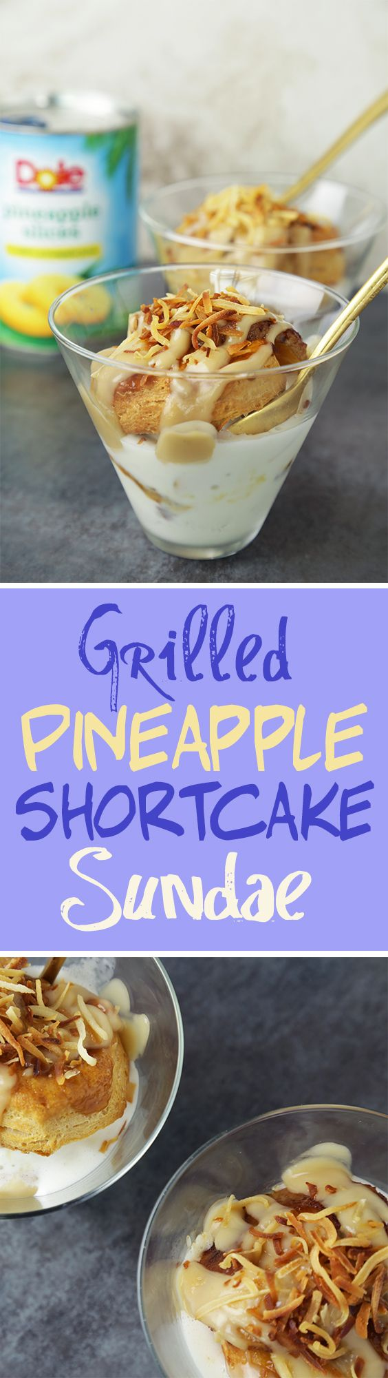 Sundae Funday! Try these yummy Grilled Pineapple Shortcake Sundaes made with Dole Canned Pineapple Slices, vanilla ice cream, whipped cream and shredded coconut. Can't stop, won't stop!