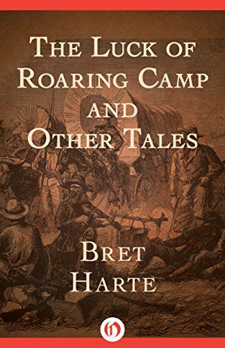 The Luck of Roaring Camp: And Other Tales by Bret Harte https://www.amazon.com/dp/B00QR7HWIS/ref=cm_sw_r_pi_dp_x_d3kfybZP2HHP8