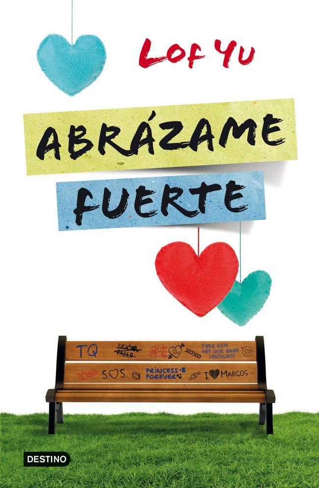 Abrázame fuerte - http://somoslibros.net/book/abrazame-fuerte-2/
