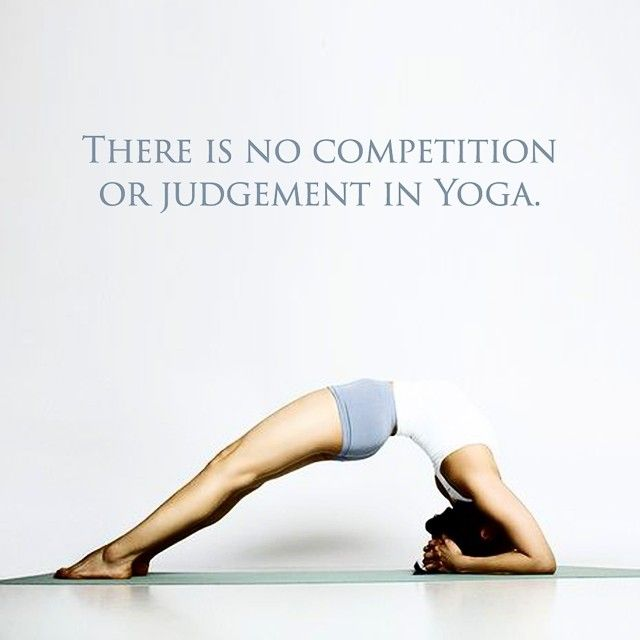 There is no competition or judgement in yoga