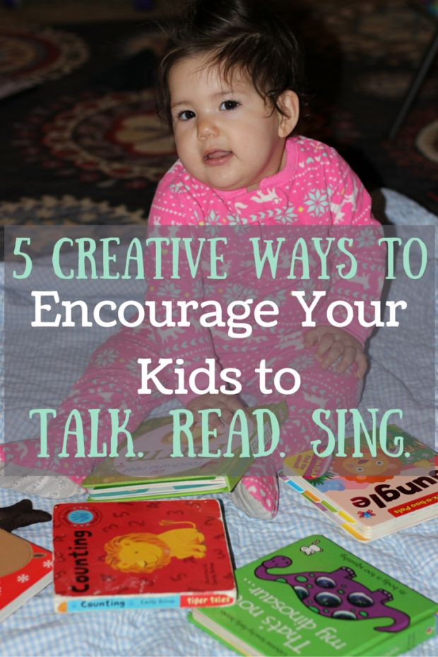 5 Creative Ways To Encourage Your Kids To Talk Read Sing -4951