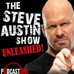 The Steve Austin Show - Unleashed! My favorite Podcast of all time.