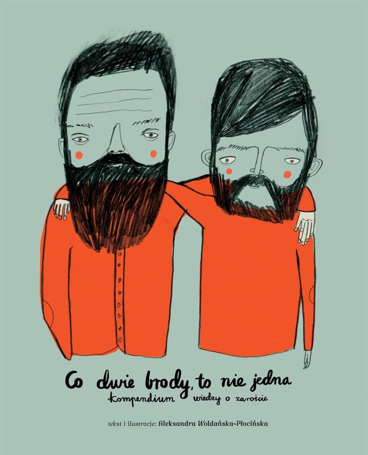 *aleksandra woldańska-płocińska, co dwie brody, to nie jedna. kompendium wiedzy o zaroście