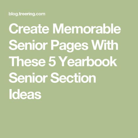 Create Memorable Senior Pages With These 5 Yearbook Senior Section Ideas