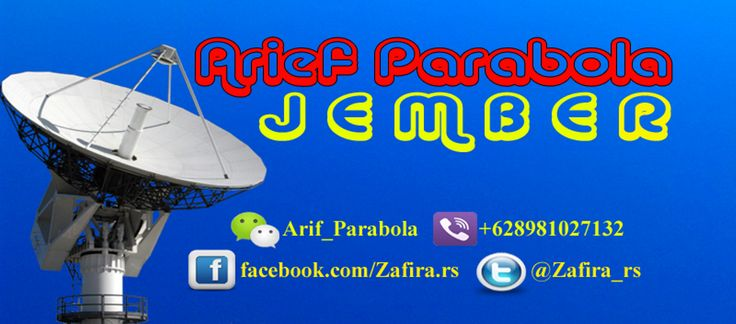 Arief Parabola JEMBER Kami melayani Pasang Baru / Bekas Antena Parabola di rumah ANDA Minat : inbox FB atau di twitter serta Google+  Facebook : https://www.facebook.com/Zafira.rs Twitter  : https://twitter.com/Zafira_rs Google+  : https://plus.google.com/u/0/+Zafira_rs/posts Soundcloud : https://soundcloud.com/zafira_rs Myspace  : https://myspace.com/zafira.rs Pinterest: http://www.pinterest.com/Zafirars