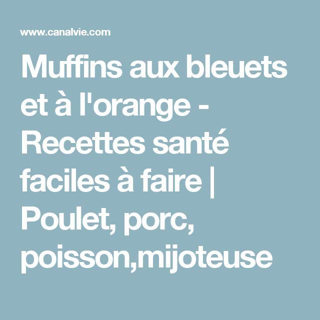 Muffins aux bleuets et à l'orange - Recettes santé faciles à faire | Poulet, porc, poisson,mijoteuse