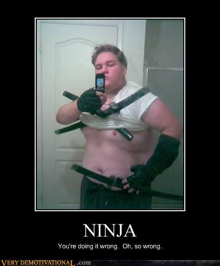 you're doing it wrong.Fat Samurai, Epic Fail, Funny Shit, White Meat, Demotivational Posters, Funny Bones, Funny Stuff, Humor, Ninjas Training
