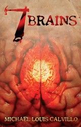 """7 Brains""  ***  Michael Louis Calvillo  (2011)"