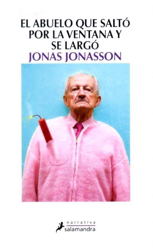 Entre montones de libros: El abuelo que saltó por la ventana y se largo. Jonas Jonasson
