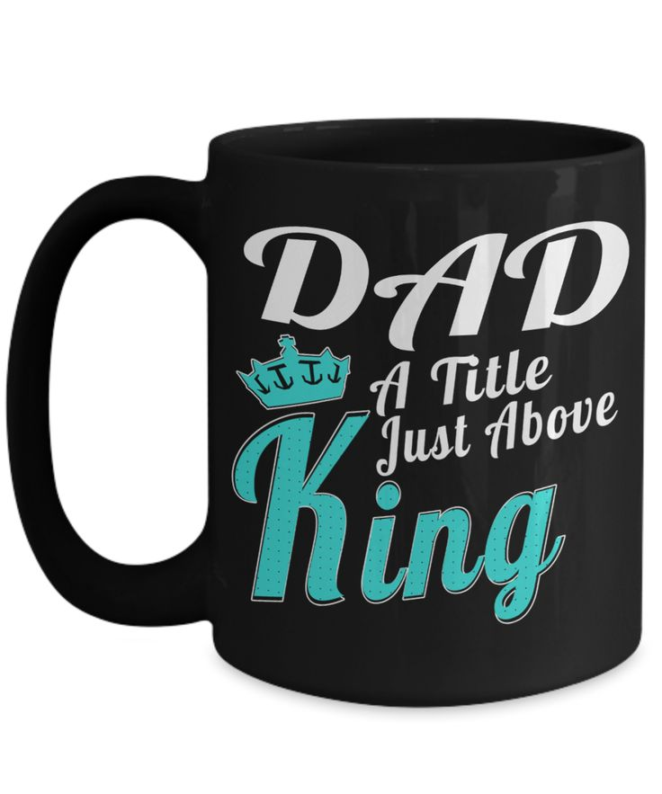 Best Dad 15oz Coffee Mug- Mugs For Dad - Number One Dad Mug - Dad Coffee Mug - Unique Gifts For Dad - Best Dad Gifts - Gift Ideas For Dad - Dad A Title Just Above King  #coffeehumor #coffeetime #coffee #quoteoftheday #christmasgift #gifts #present #coffeemug #birthdaygifts #customgift
