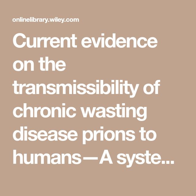 Current evidence on the transmissibility of chronic wasting disease prions to humans—A systematic review - Waddell - 2017 - Transboundary and Emerging Diseases - Wiley Online Library