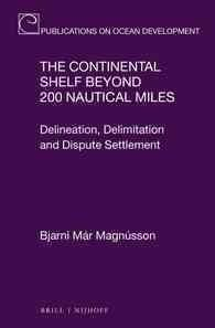 The Continental Shelf Beyond 200 Nautical Miles: Delineation, Delimitation and Dispute Settlement
