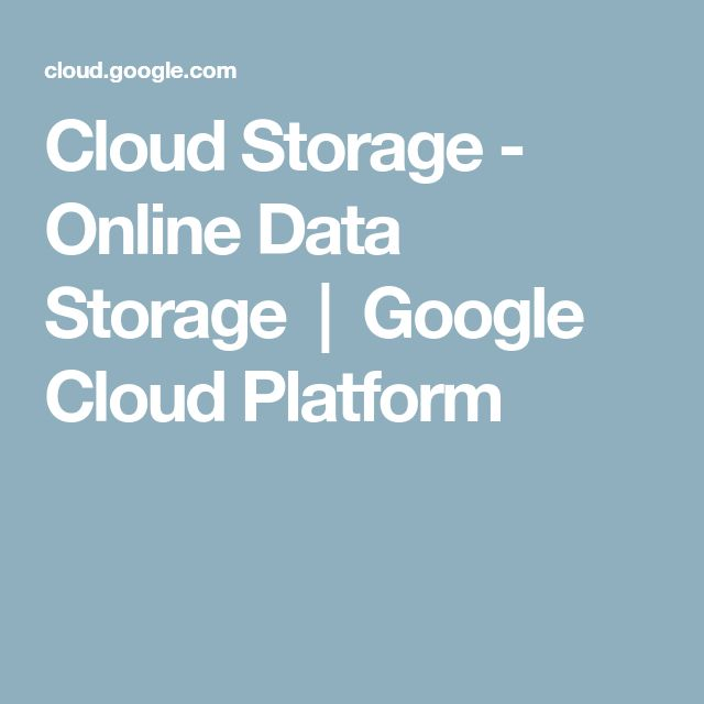 Cloud Storage - Online Data Storage  |  Google Cloud Platform