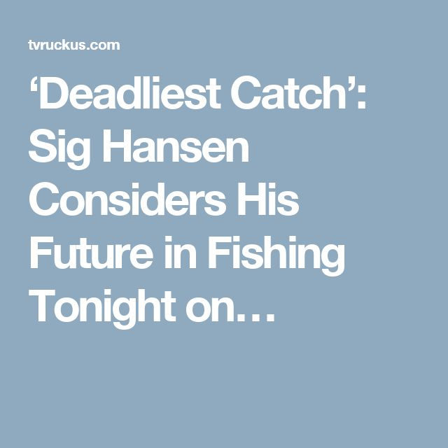 98 best deadliest catch images on pinterest deadliest for Fishing shows on discovery channel