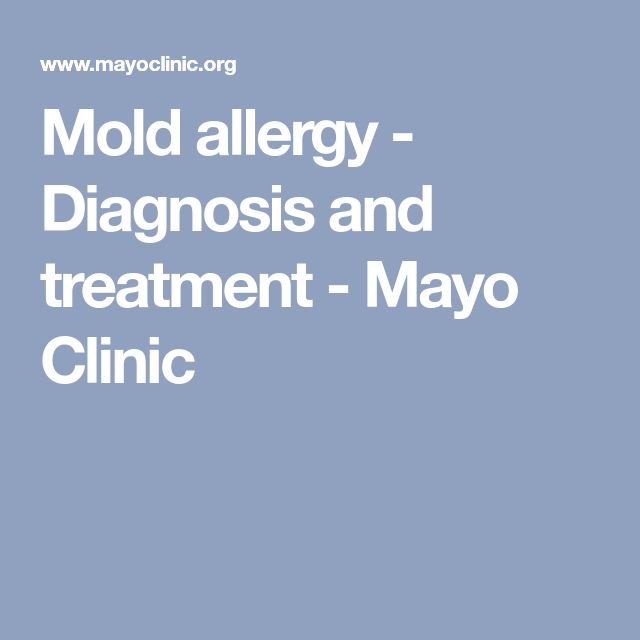 Mold allergy - Diagnosis and treatment - Mayo Clinic
