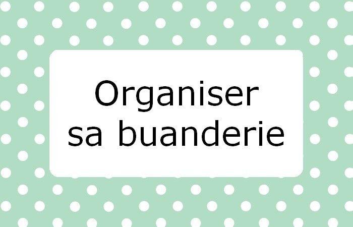 Organiser sa buanderie
