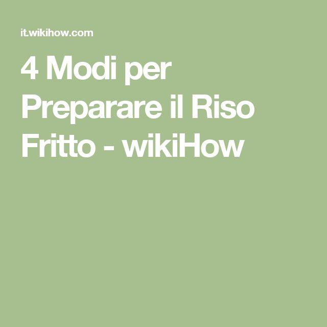 4 Modi per Preparare il Riso Fritto - wikiHow