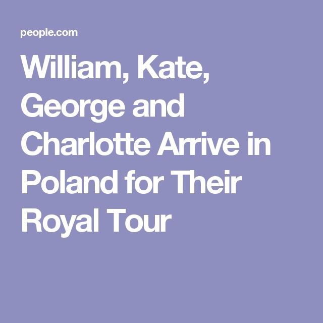 William, Kate, George and Charlotte Arrive in Poland for Their Royal Tour