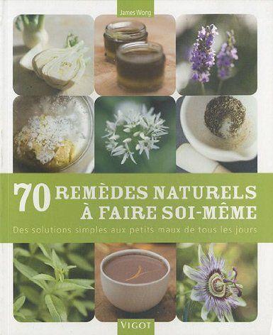 70 rem des naturels faire soi m me james wong virginie cantin livres books - Virgine fait sa cuisine ...