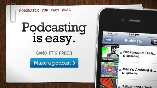 Podomatic: free podcasting  Best mixes on planet Earth. DJs, radio, performing artists, educators, and more. Get a free podcast, share your faves.