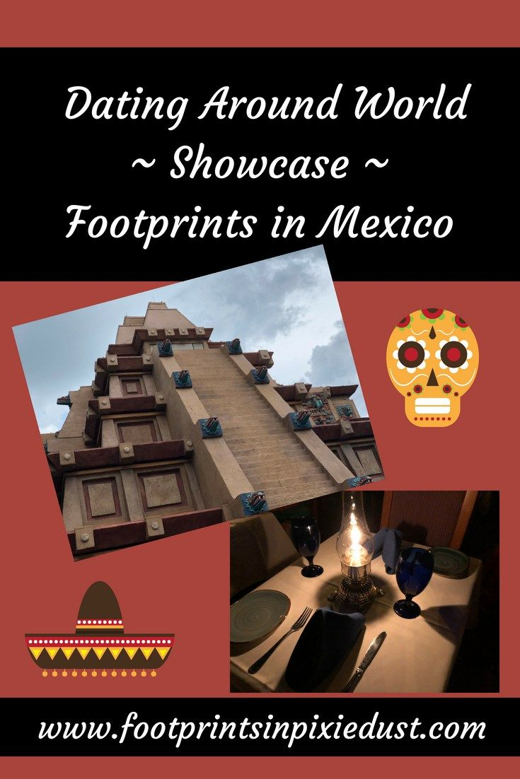 Dating Around World Showcase Leaving Footprints In Mexico Romantic Getaway Romantic Vacations Romantic Travel