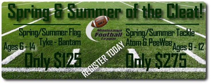 Spring Summer Registration Opens for the Mississauga Football League! Flag and Tackle!