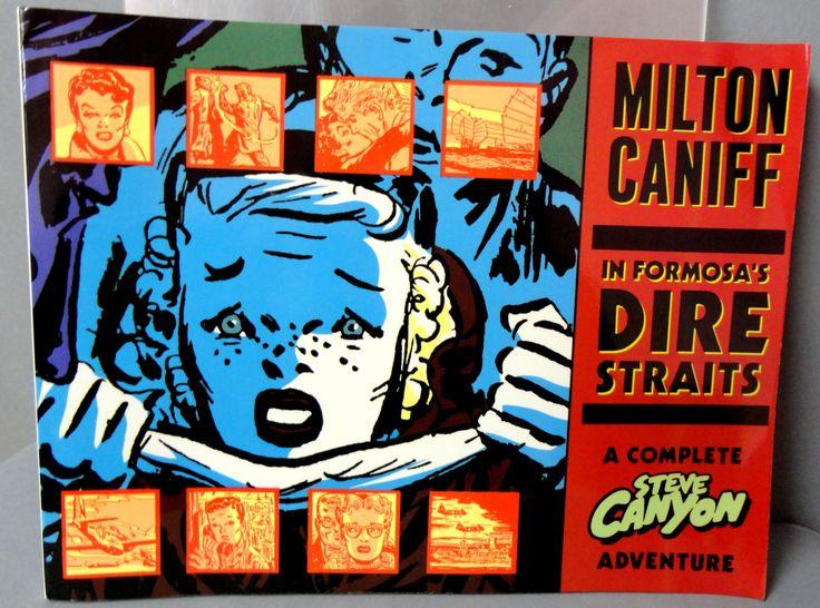 Milton CANIFF STEVE CANYON #22 In Formosa's Dire Straits Cold War Era Jet Aviation Adventure Newspaper Comic Strip Reprints Kitchen Sink
