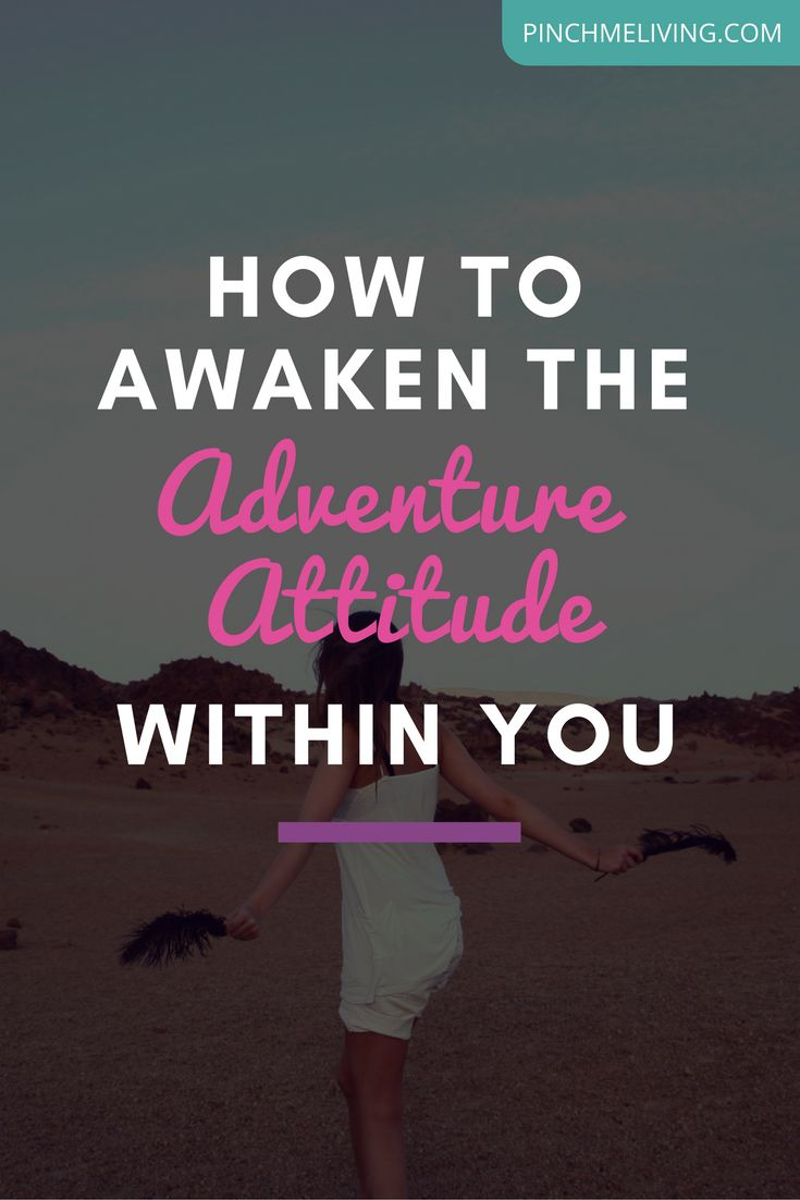 "While life is an adventure for all of us (a crazy ride from the day we're born until the day we depart this place!), it will absolutely NOT feel like one unless you choose the ""life is an adventure"" ATTITUDE! The day you decide to live from that attitude, is that day that everything changes. Get the tips https://www.pinchmeliving.com/life-is-an-adventure/"