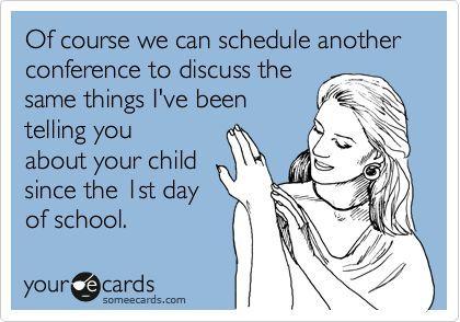 Parent teacher conferences | Teacher Memes | Teacher memes ...