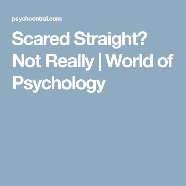 Scared Straight? Not Really   World of Psychology
