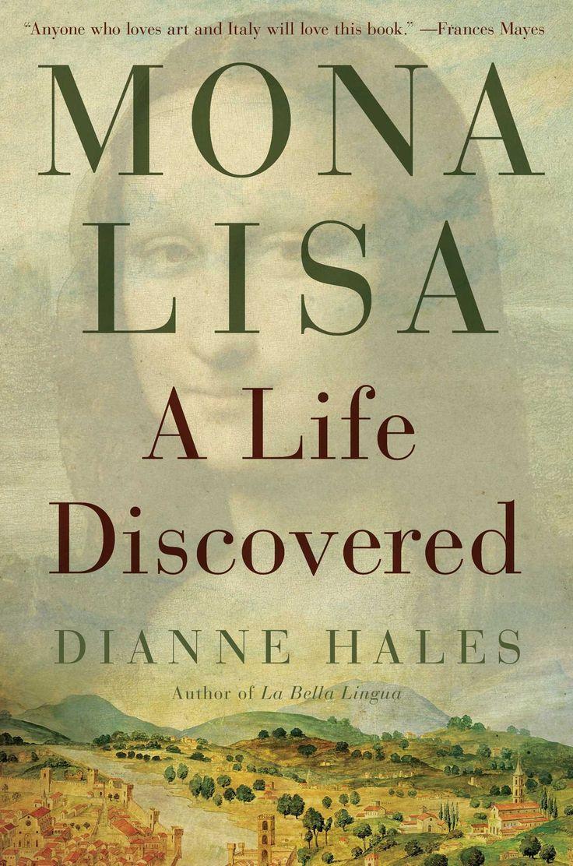 Mona Lisa: A Life Discovered: Dianne Hales: 9781451658965: Amazon.com: Books