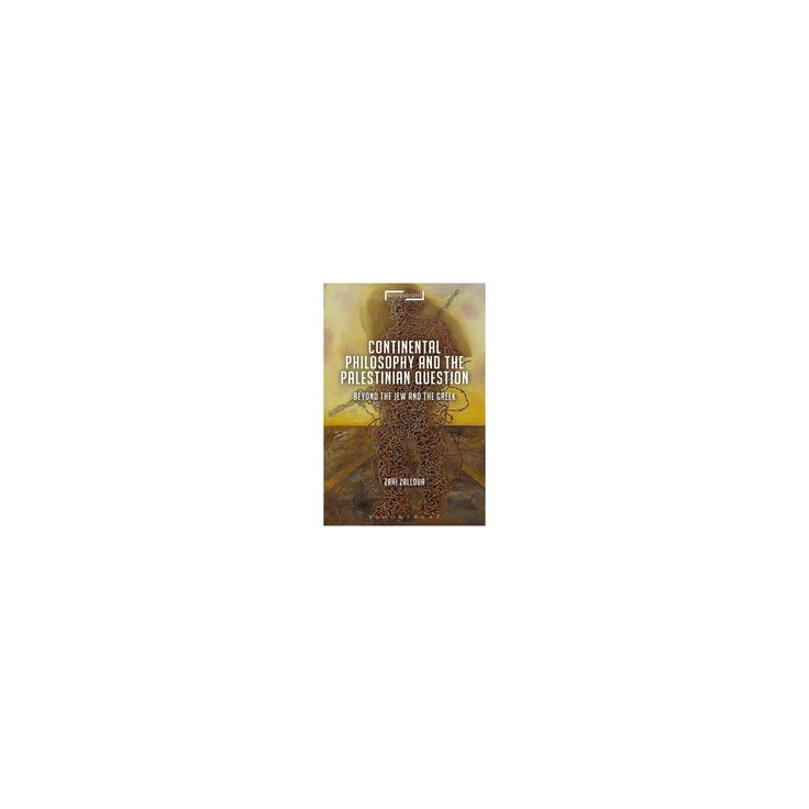 Continental Philosophy and the Palestinian Question : Beyond the Jew and the Greek (Hardcover) (Zahi