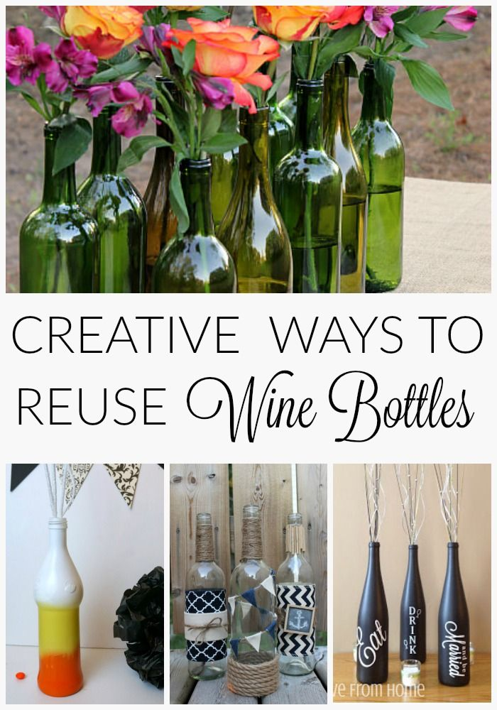 Best 25 reuse wine bottles ideas on pinterest diy wine for Recycling wine bottles creatively