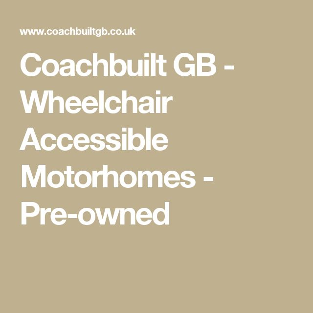 Coachbuilt GB - Wheelchair Accessible Motorhomes - Pre-owned