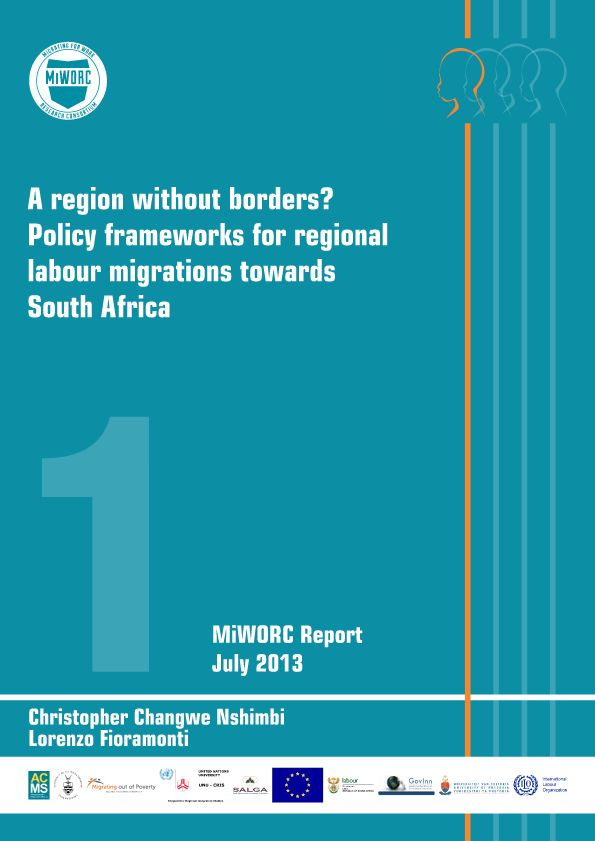 Nshimbi, C.C. and L. Fioramonti 2013 A Region Without Borders? Policy Frameworks for Regional Labour Migration Towards South Africa. MiWORC Report, African Centre for Migration and Society, University of the Witwatersrand.