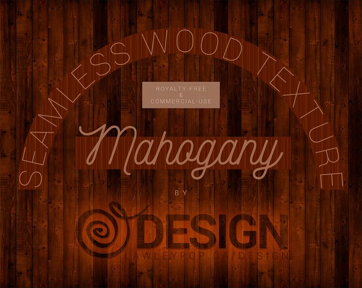 Mahogany - Seamless Wood Texture by Lawleypop Design