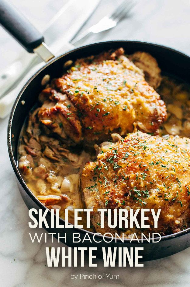 Skillet Turkey With Bacon and White Wine | Here Are 7 Delicious Dinners To Eat…