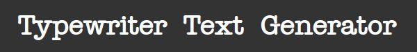 Schrijfmachine Font Generator Online - Maak Typemachine Style Custom Text Images Online