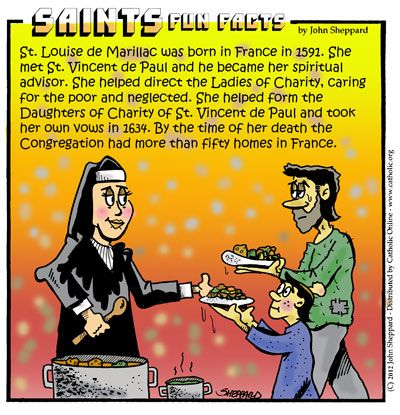 St. Louise de Marillac, Foundress Daughters of Charity, pray for us and social workers, sick people and disappointing children.  Feast day March 15.