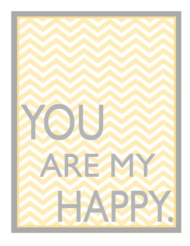 You are my happy...